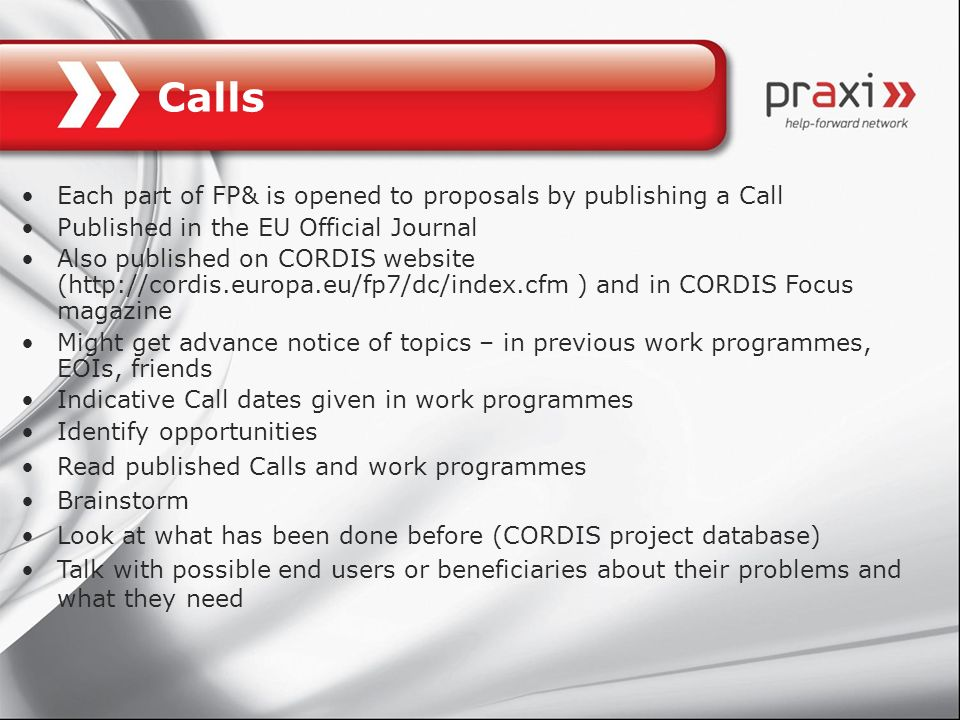 Calls Each part of FP& is opened to proposals by publishing a Call
