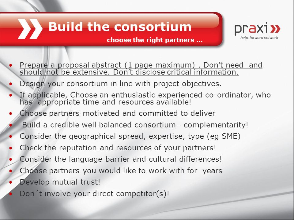 Build the consortium choose the right partners …