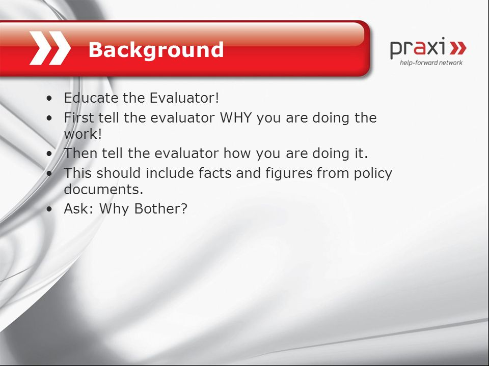 Background Educate the Evaluator!