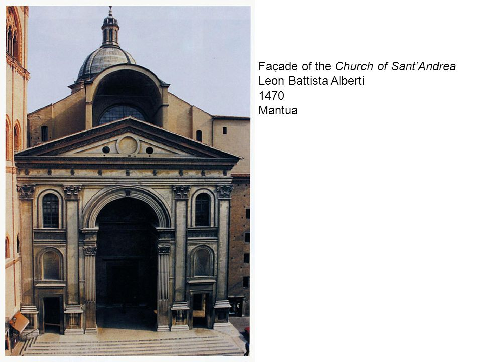 Façade of the Church of Sant'Andrea Leon Battista Alberti 1470 Mantua