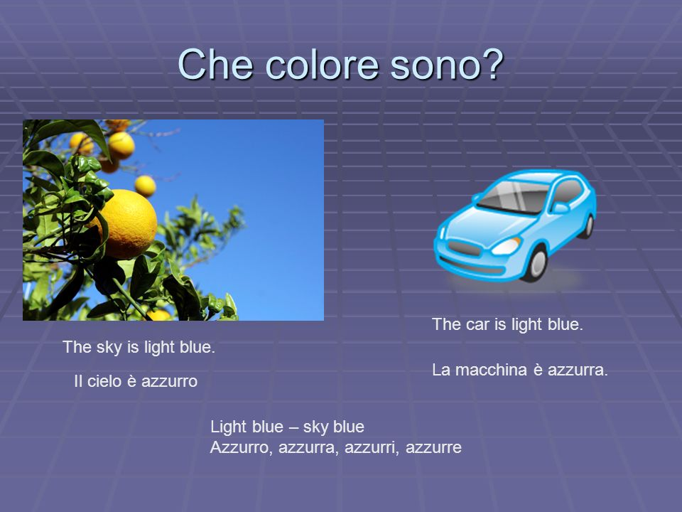 Che colore sono The car is light blue. The sky is light blue.