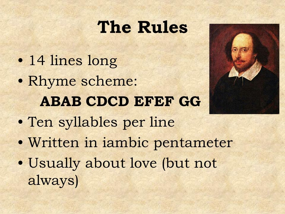 The Rules 14 lines long Rhyme scheme: ABAB CDCD EFEF GG