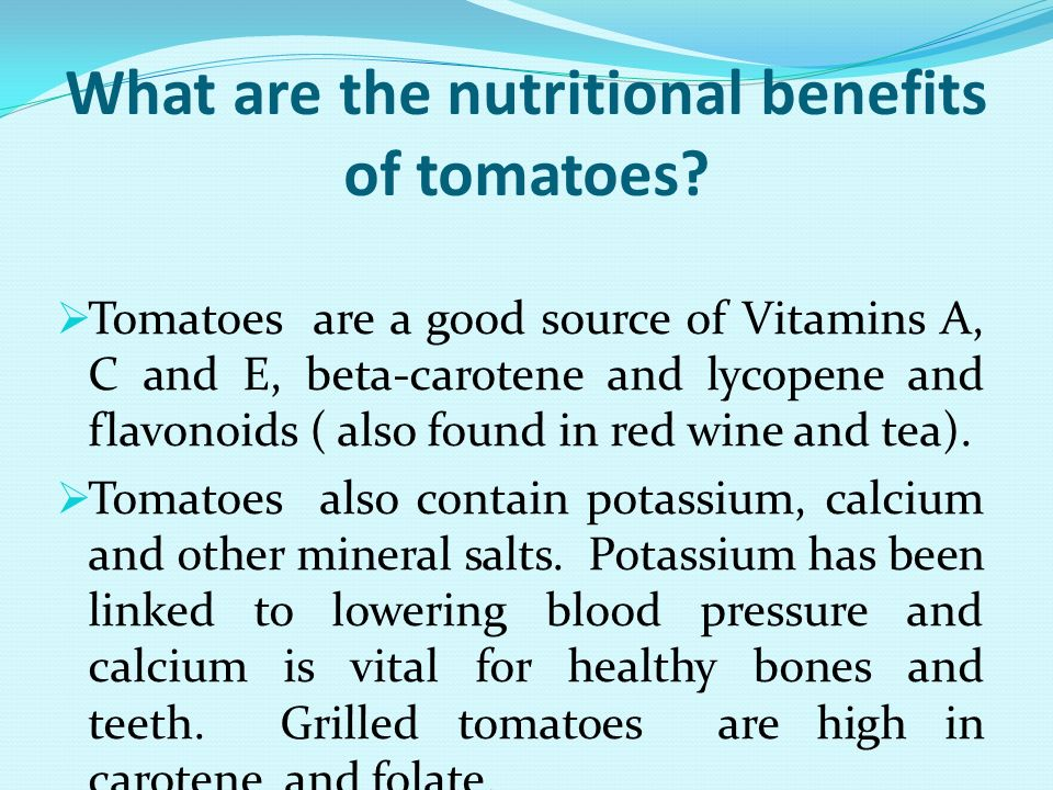 What are the nutritional benefits of tomatoes
