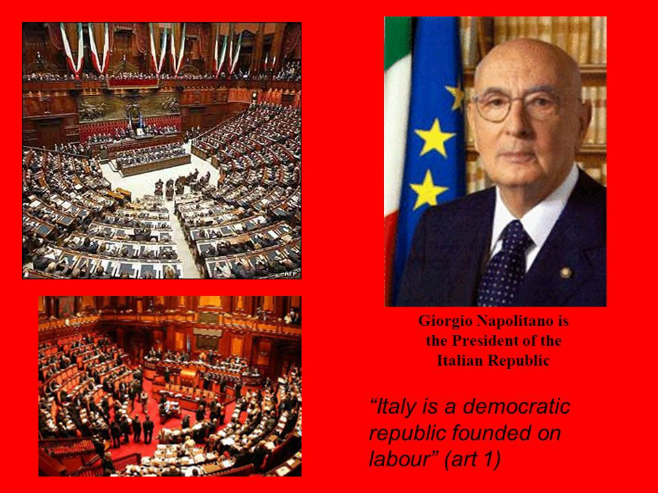 Giorgio Napolitano is the President of the Italian Republic
