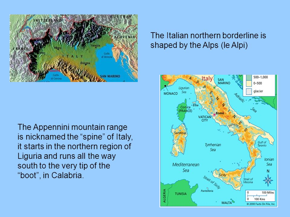 The Italian northern borderline is shaped by the Alps (le Alpi)