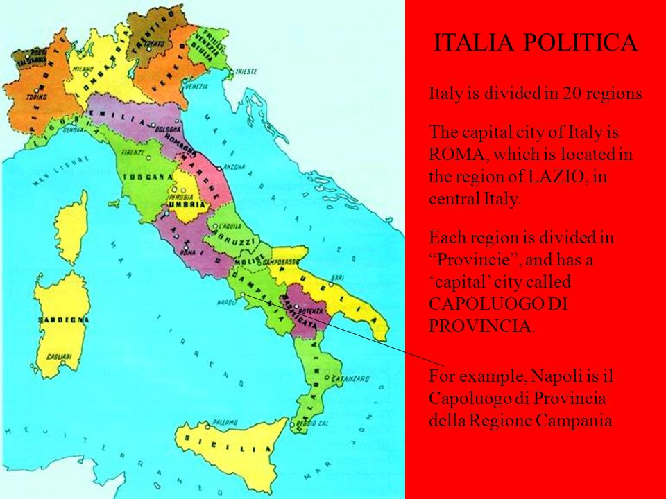 ITALIA POLITICA Italy is divided in 20 regions