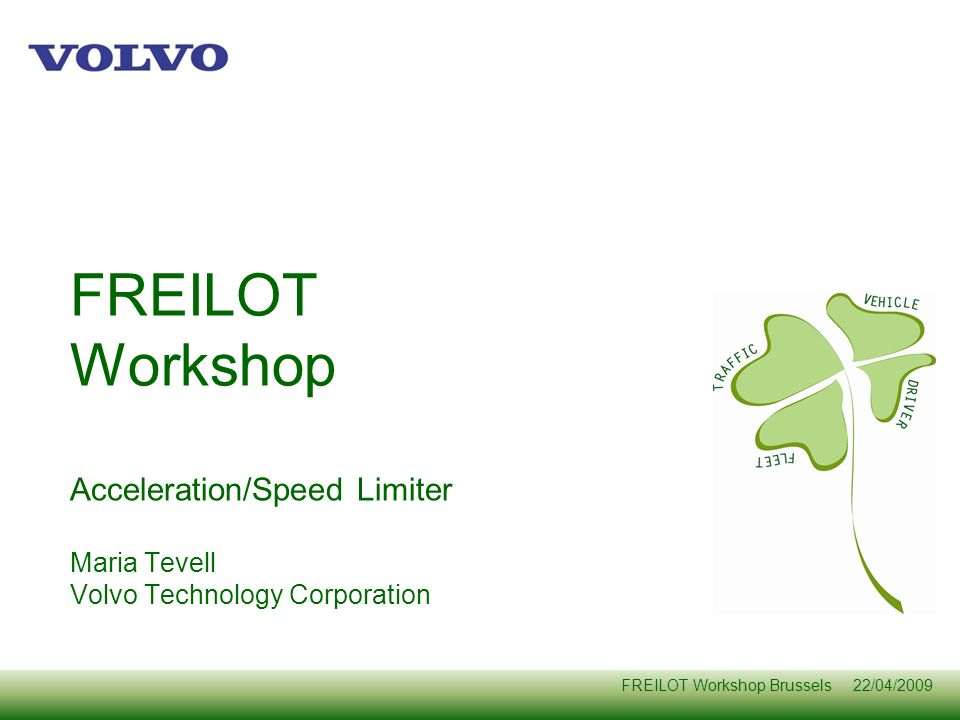 Acceleration/Speed Limiter Maria Tevell Volvo Technology Corporation