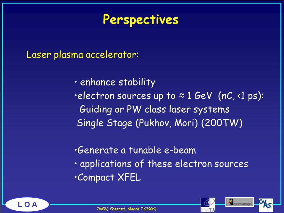 Perspectives Laser plasma accelerator: enhance stability
