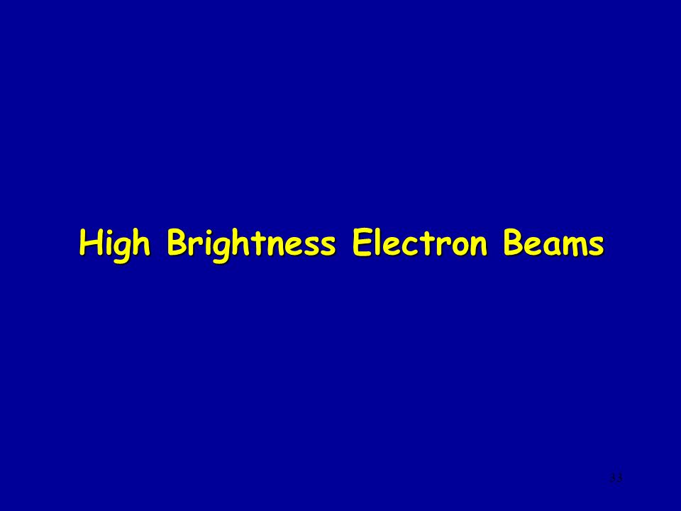 High Brightness Electron Beams