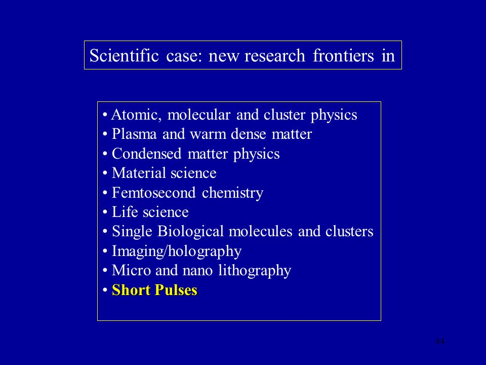 Scientific case: new research frontiers in