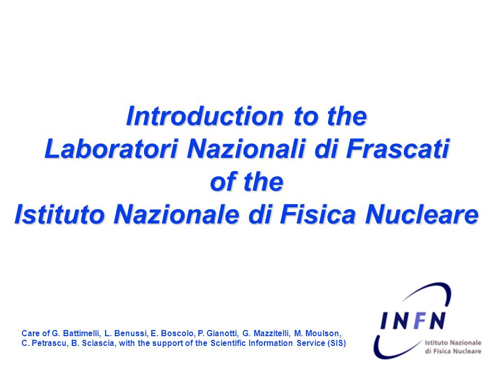 Introduction to the Laboratori Nazionali di Frascati of the Istituto Nazionale di Fisica Nucleare