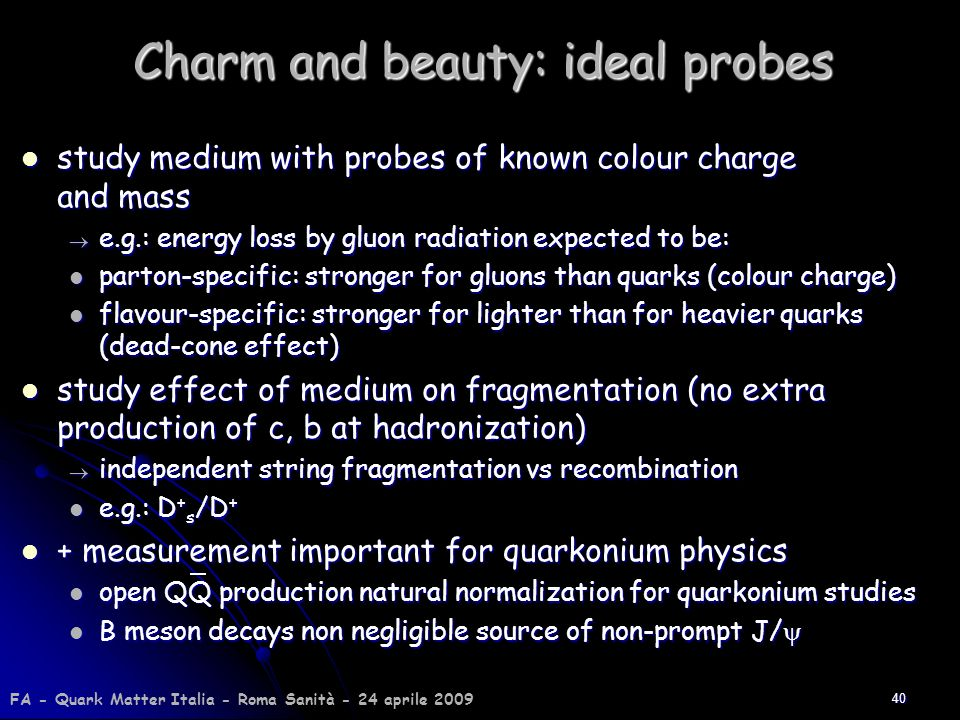Charm and beauty: ideal probes