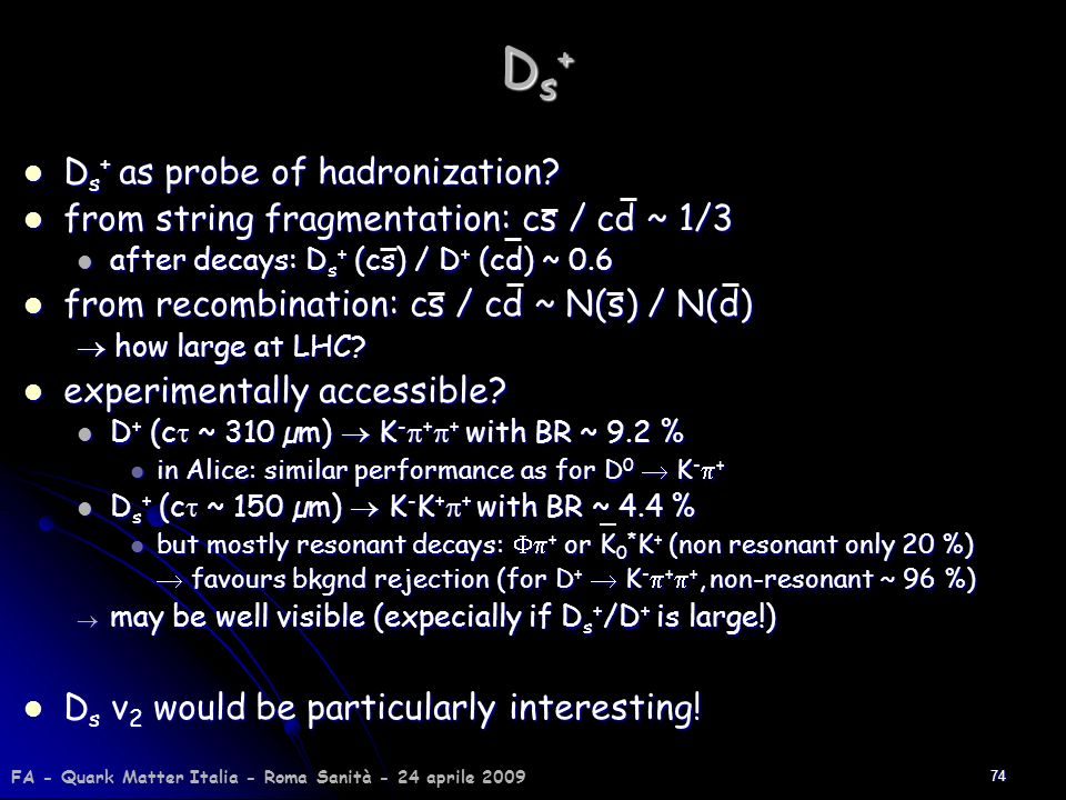 Ds+ Ds+ as probe of hadronization