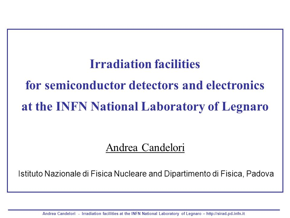 Irradiation facilities for semiconductor detectors and electronics