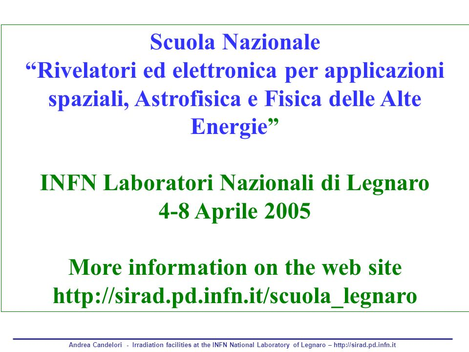 INFN Laboratori Nazionali di Legnaro More information on the web site