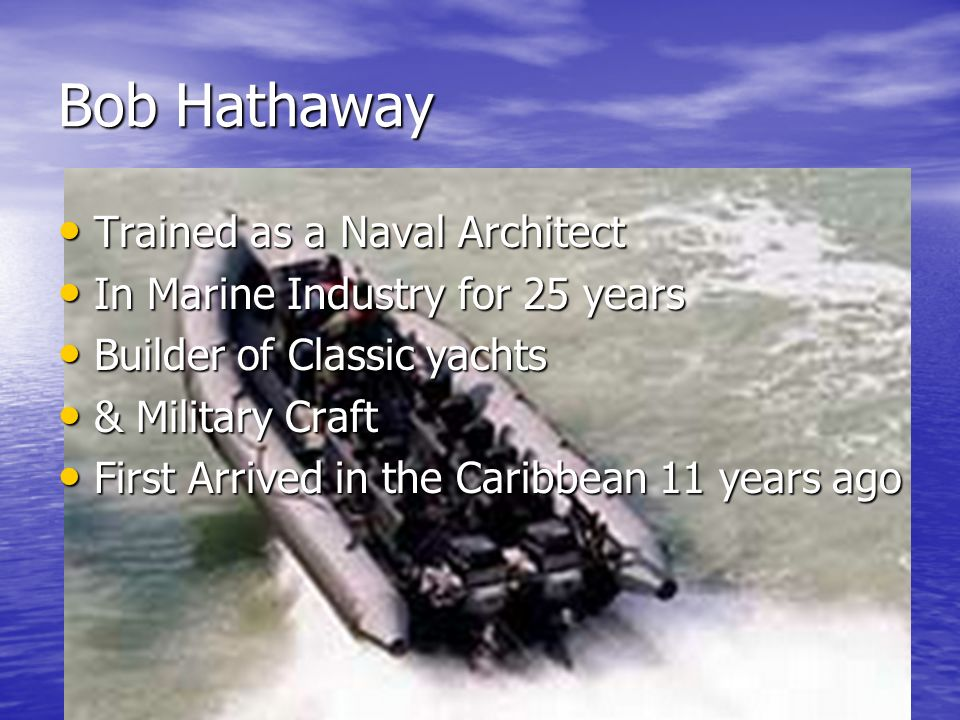 Bob Hathaway Trained as a Naval Architect