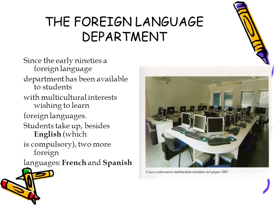 THE FOREIGN LANGUAGE DEPARTMENT