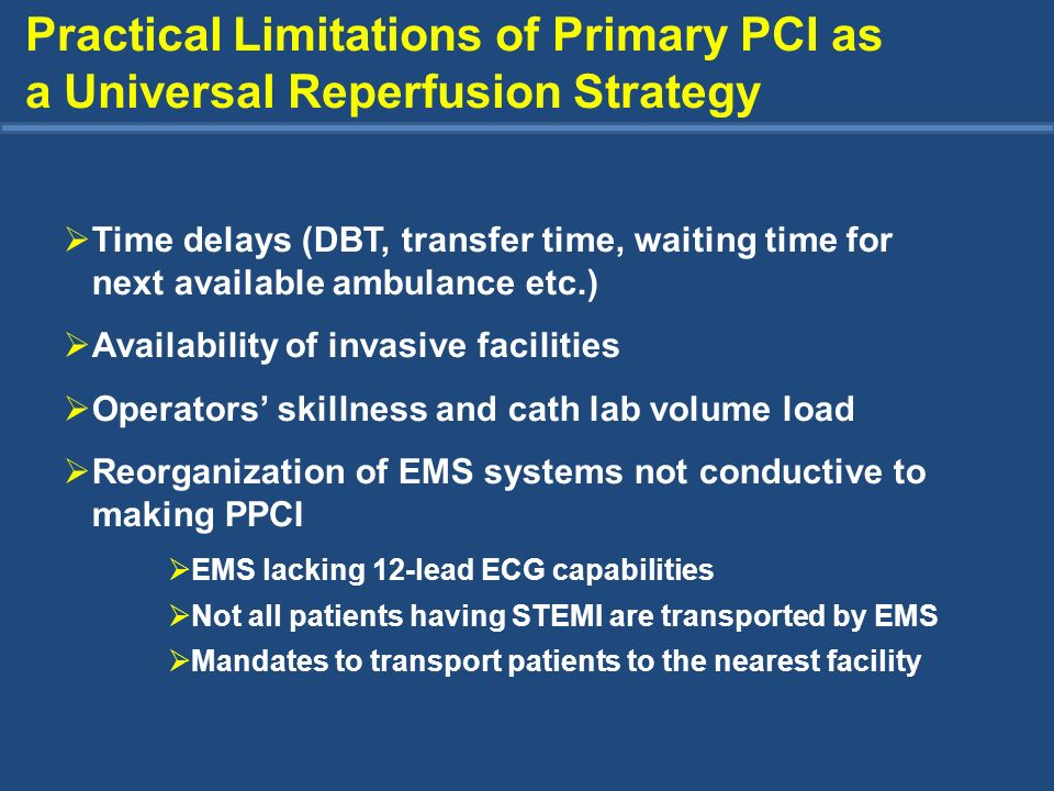 Practical Limitations of Primary PCI as a Universal Reperfusion Strategy
