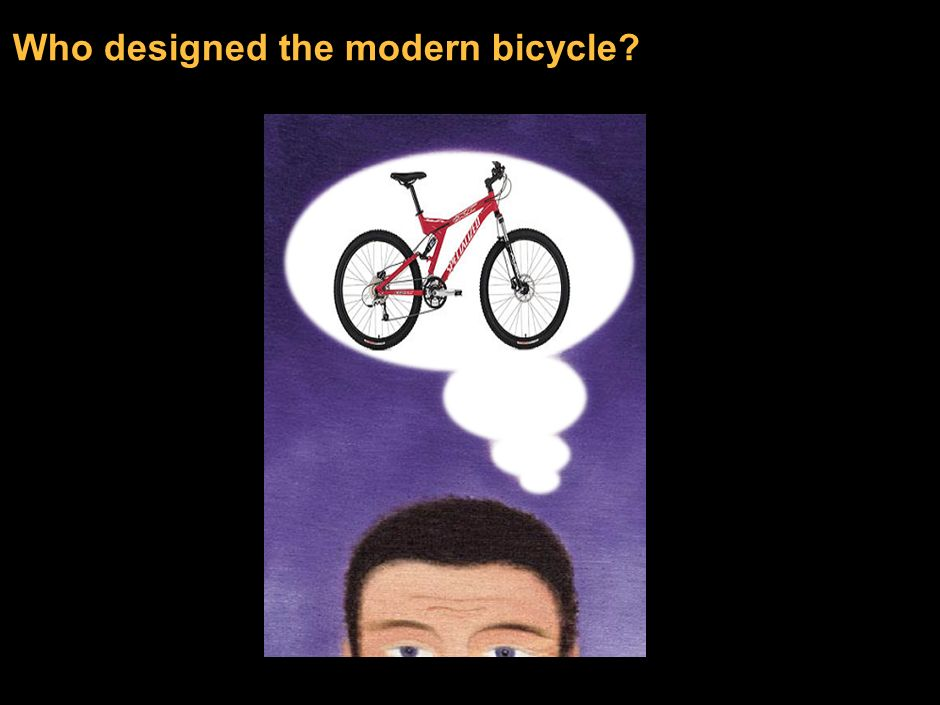 Who designed the modern bicycle