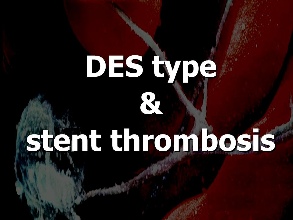 DES type & stent thrombosis