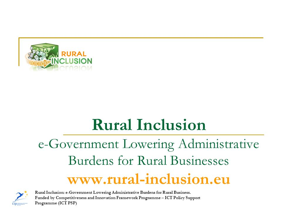 Rural Inclusion e-Government Lowering Administrative Burdens for Rural Businesses www.rural-inclusion.eu