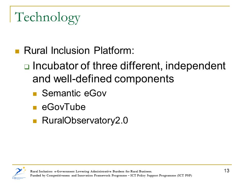 Technology Rural Inclusion Platform: Incubator of three different, independent and well-defined components.