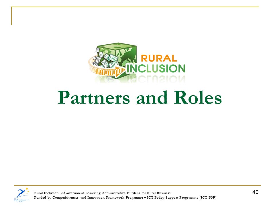 Partners and Roles Rural Inclusion: e-Government Lowering Administrative Burdens for Rural Business.