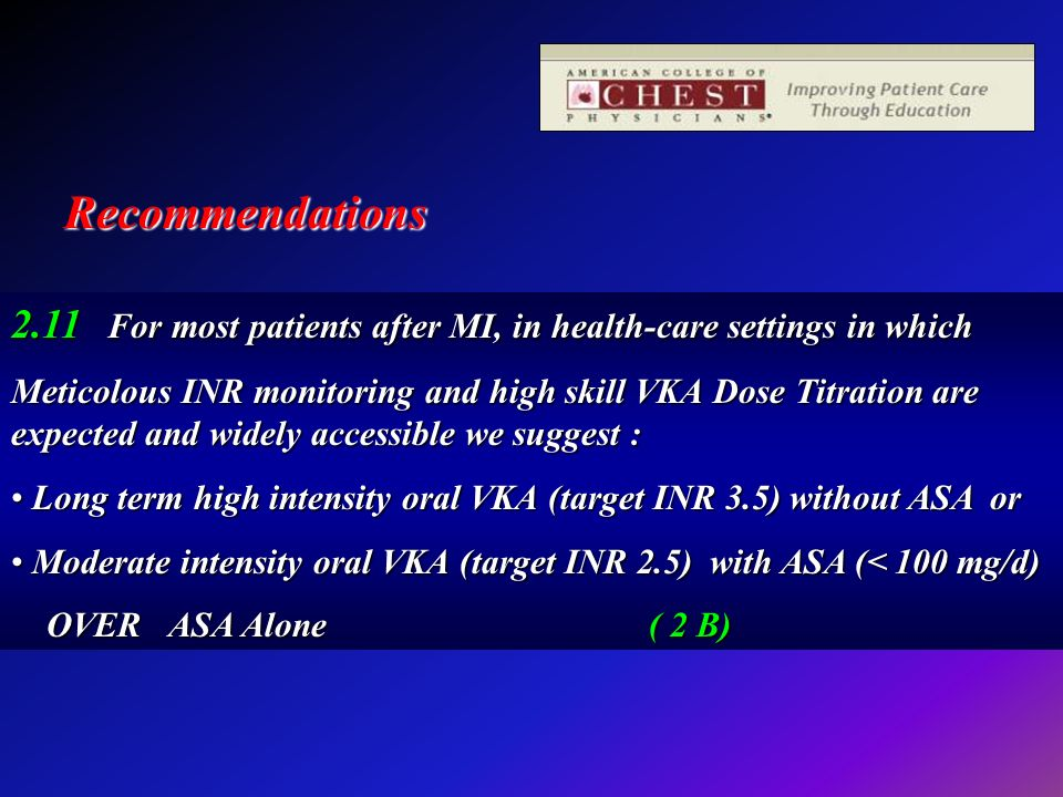 Recommendations 2.11 For most patients after MI, in health-care settings in which.