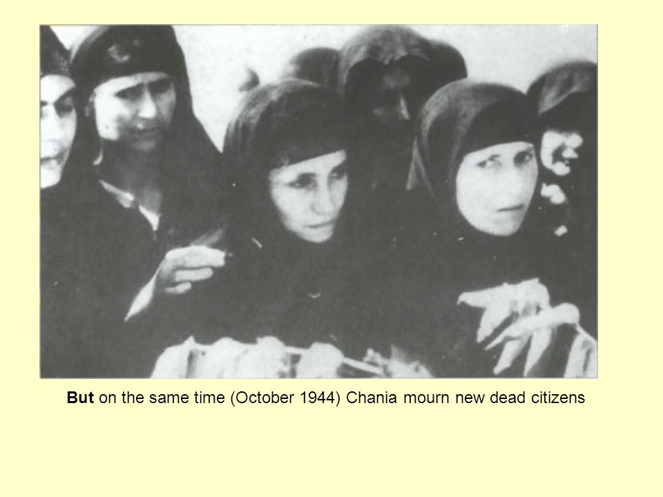 But on the same time (October 1944) Chania mourn new dead citizens