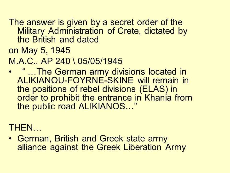 The answer is given by a secret order of the Military Administration of Crete, dictated by the British and dated