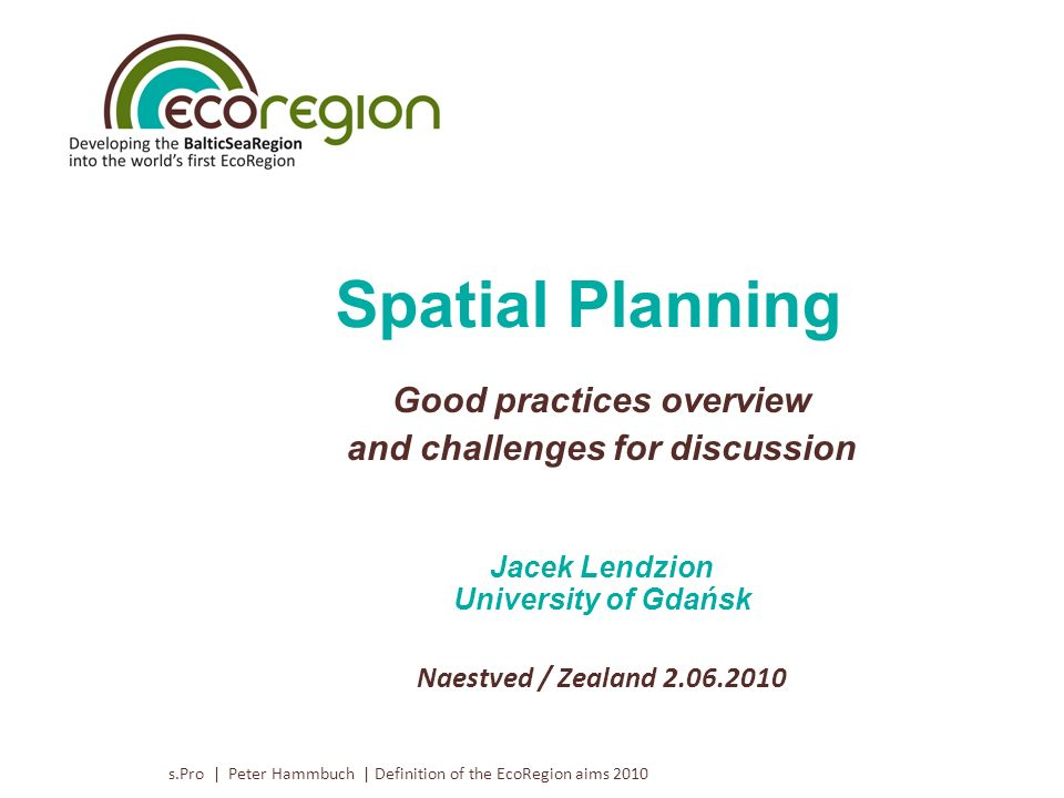 Spatial Planning Good practices overview and challenges for discussion