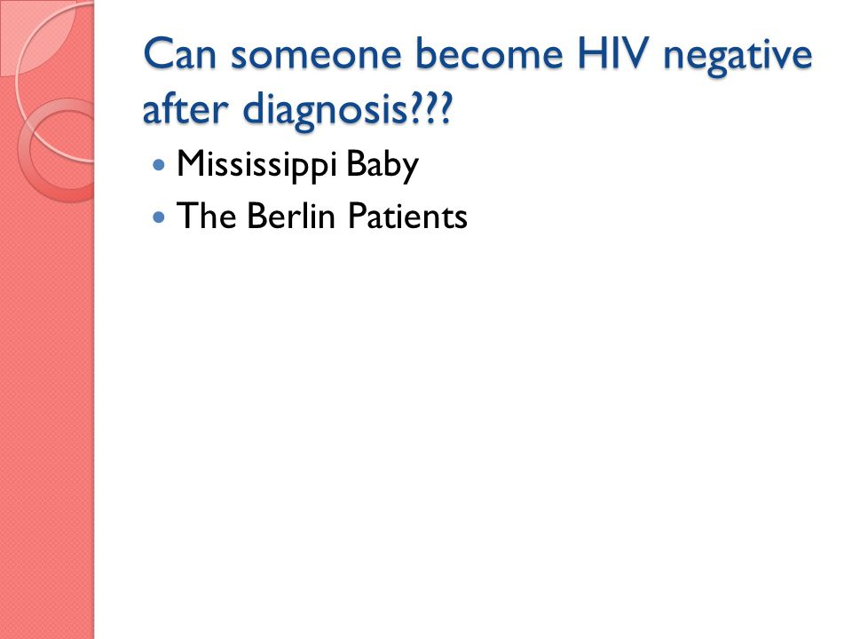 Can someone become HIV negative after diagnosis