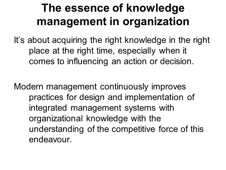 The essence of knowledge management in organization