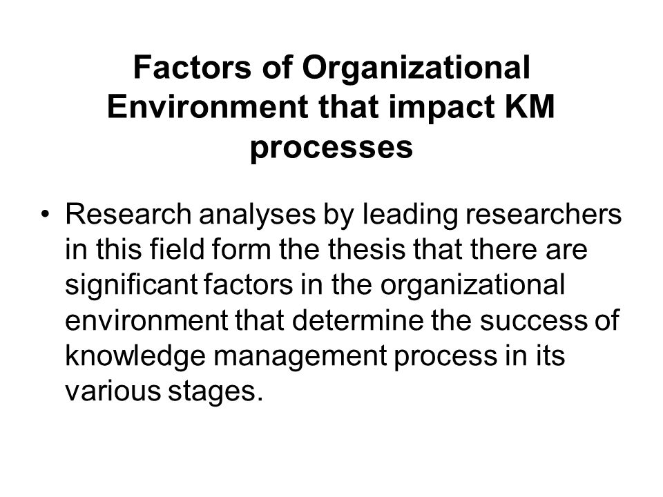 Factors of Organizational Environment that impact KM processes