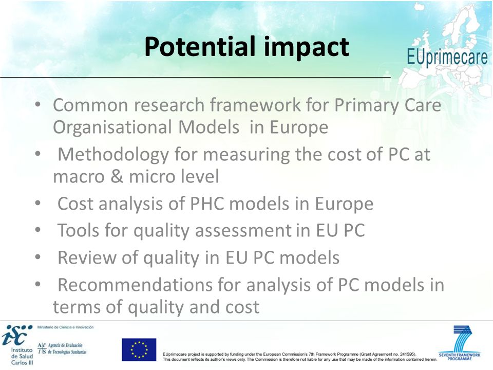 Potential impact Common research framework for Primary Care Organisational Models in Europe.