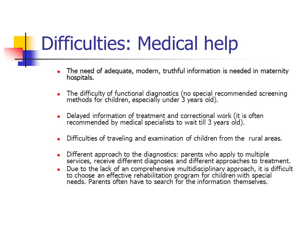 Difficulties: Medical help