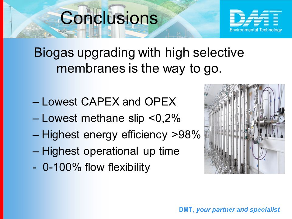 Biogas upgrading with high selective membranes is the way to go.