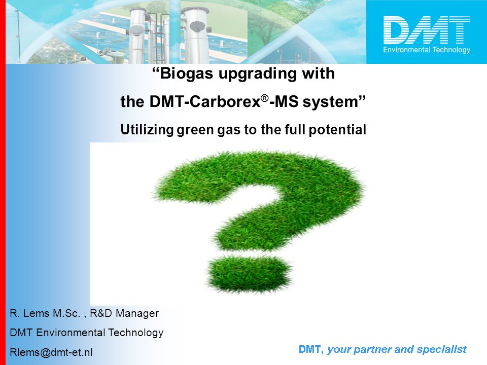 Biogas upgrading with the DMT-Carborex®-MS system