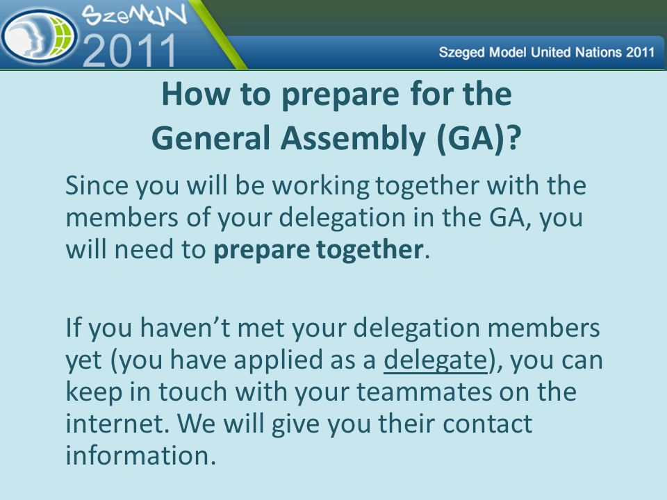 How to prepare for the General Assembly (GA)