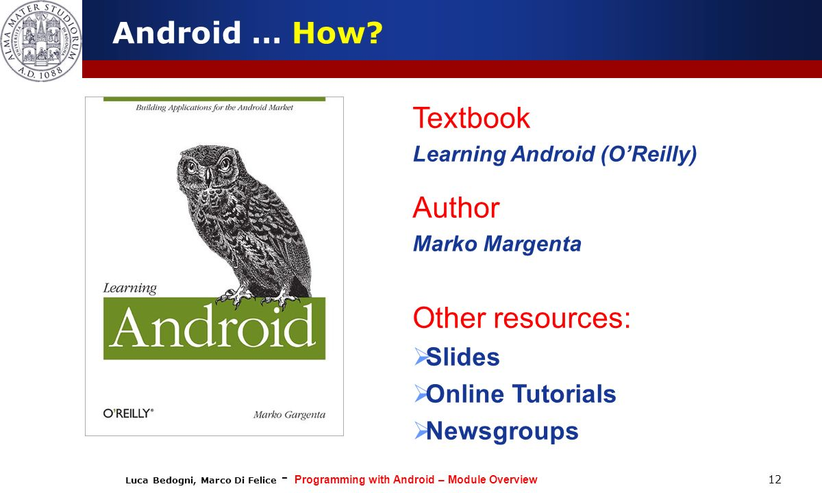 Android … How Textbook Author Other resources: Slides