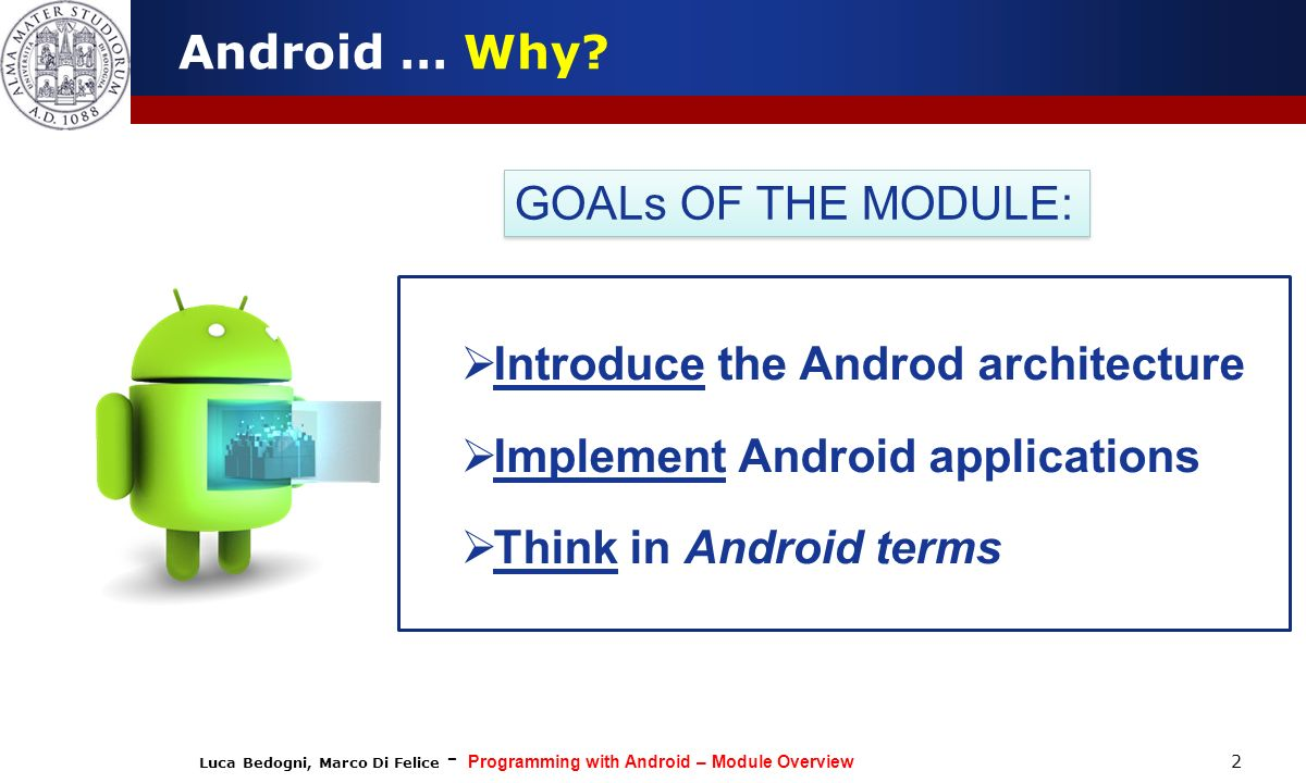 Introduce the Androd architecture Implement Android applications