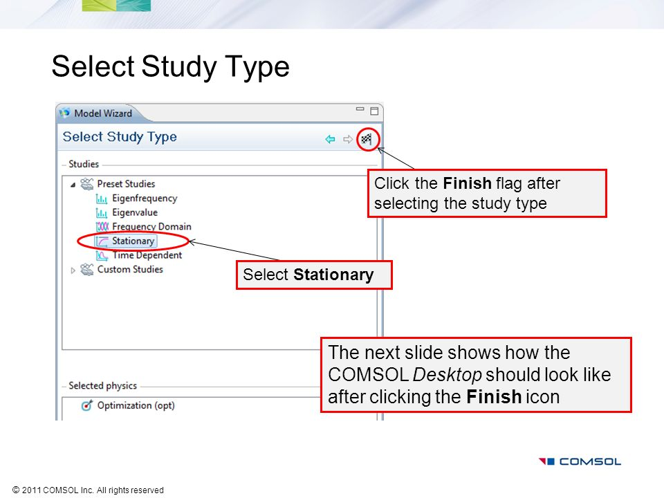 Select Study Type Select Stationary. Click the Finish flag after selecting the study type.