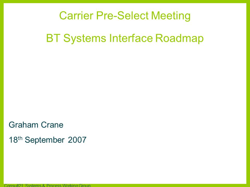 Carrier Pre-Select Meeting BT Systems Interface Roadmap
