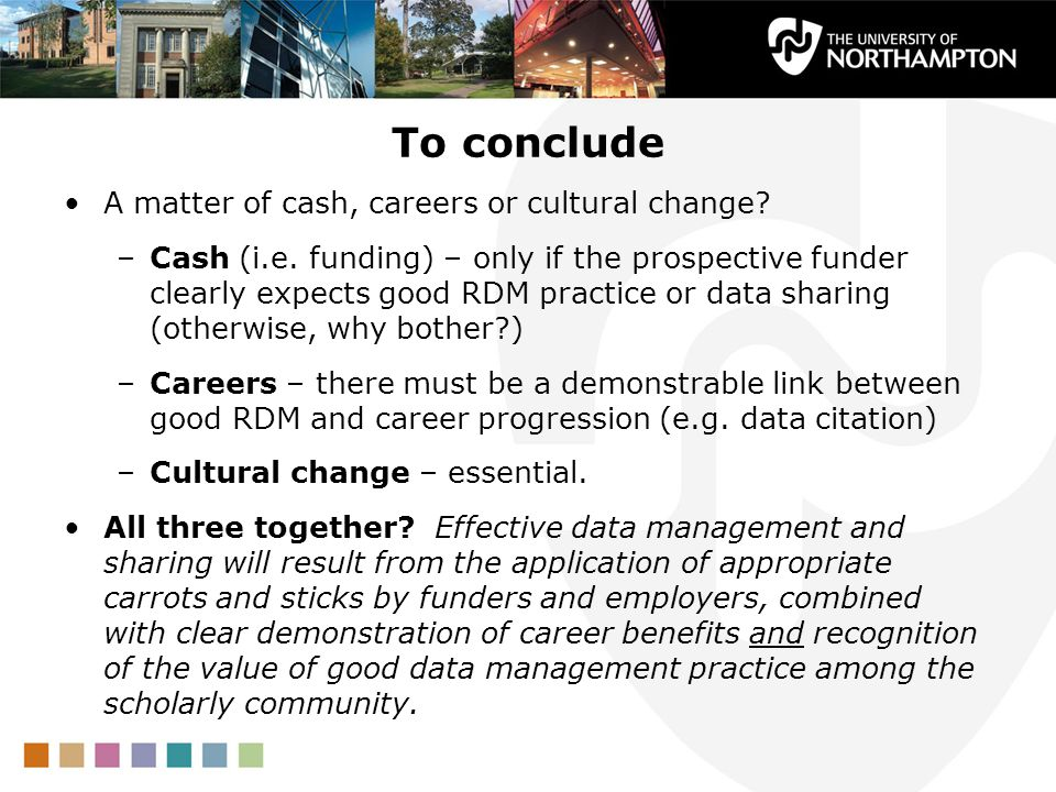 To conclude A matter of cash, careers or cultural change