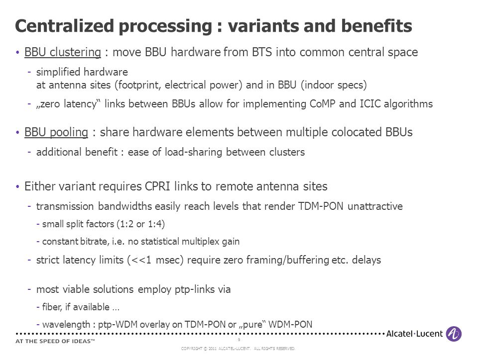 Centralized processing : variants and benefits