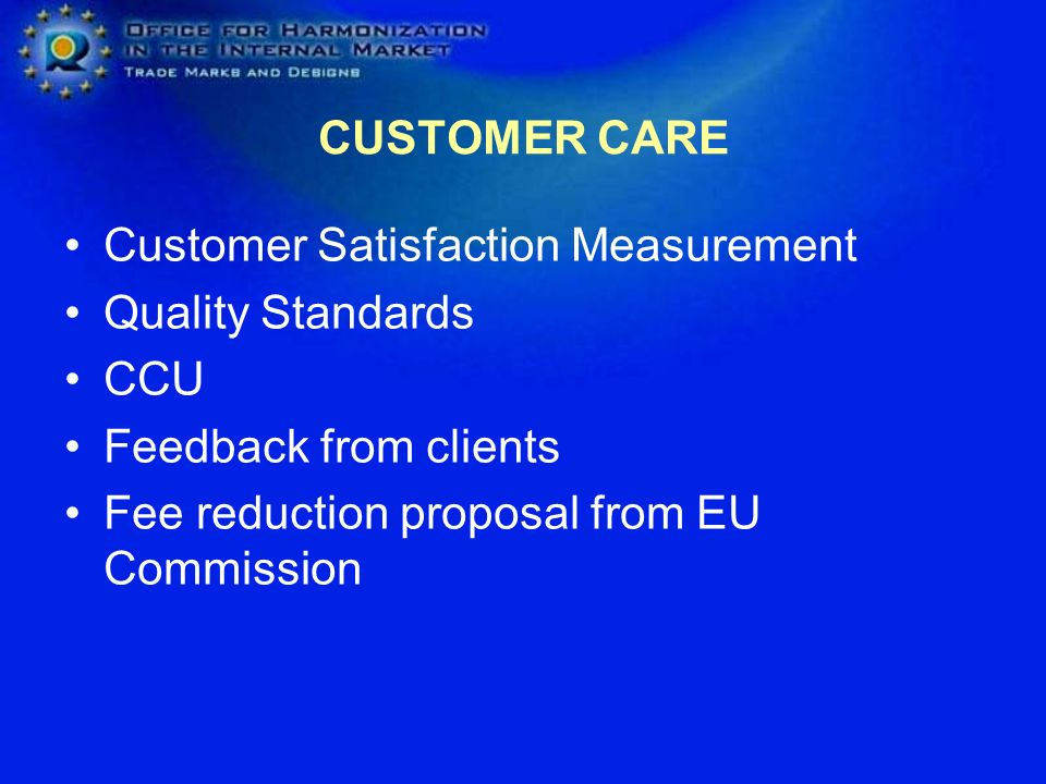 CUSTOMER CARE Customer Satisfaction Measurement. Quality Standards.
