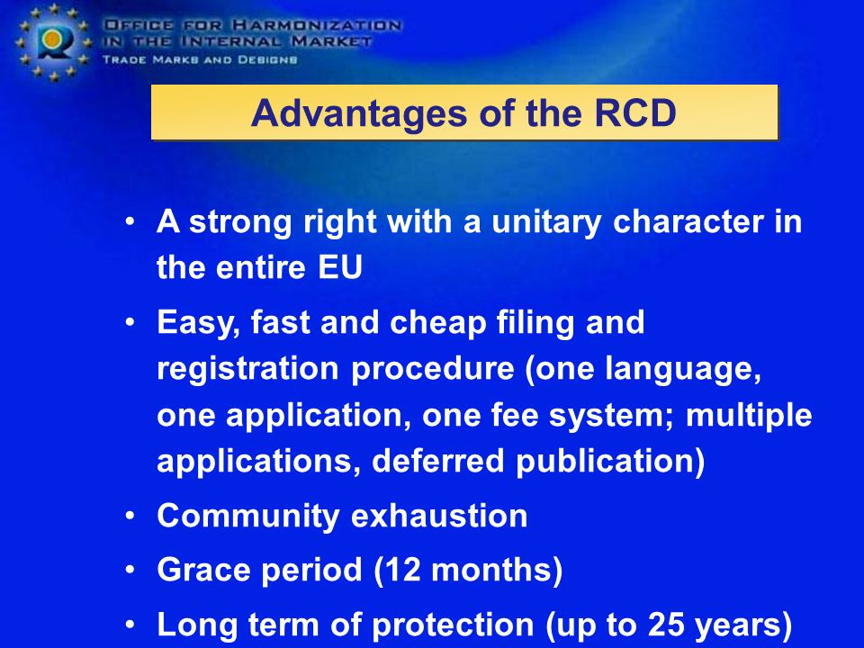Advantages of the RCD A strong right with a unitary character in the entire EU.