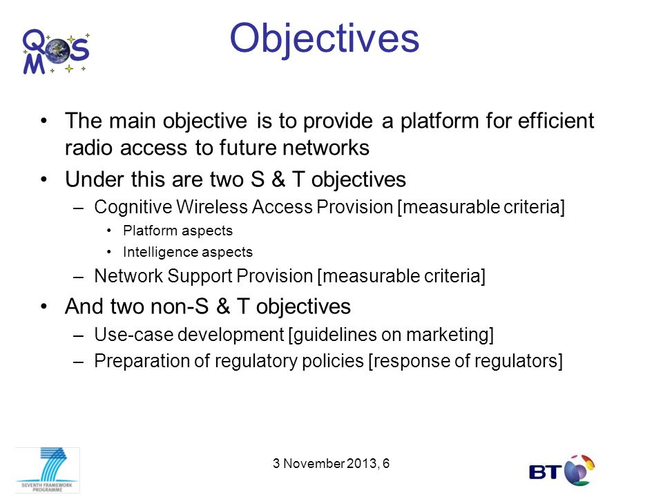 Objectives The main objective is to provide a platform for efficient radio access to future networks.