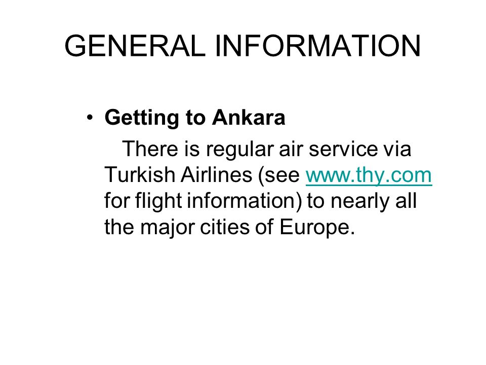 GENERAL INFORMATION Getting to Ankara