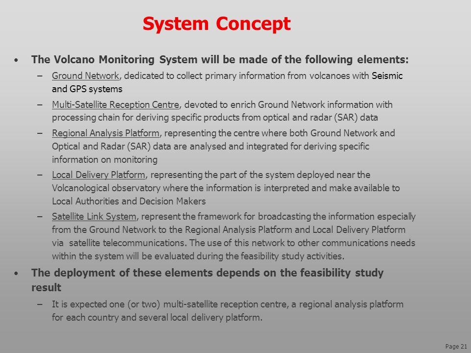 System Concept The Volcano Monitoring System will be made of the following elements: